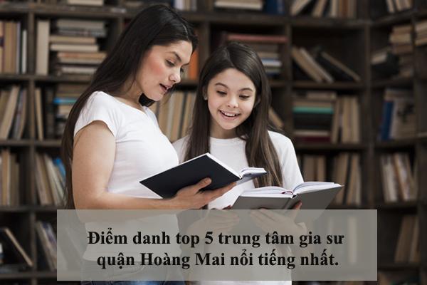 Điểm danh top 5 trung tâm gia sư quận Hoàng Mai nổi tiếng nhất
